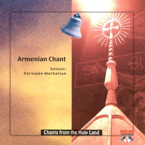 Chants from the Holy Land: Armenian Chant