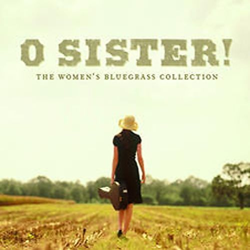 O Sister! The Women's Bluegrass Collection