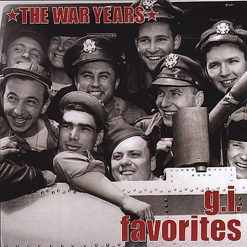 The War Years: G.I. Favorites