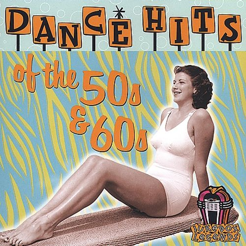 Dance Hits Of The 50s & 60s