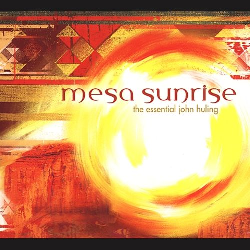Mesa Sunrise: The Essential John Huling