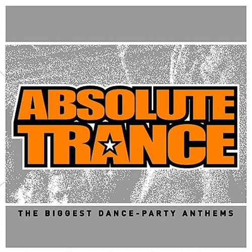 Absolute Trance: The Biggest Dance-Party Anthems