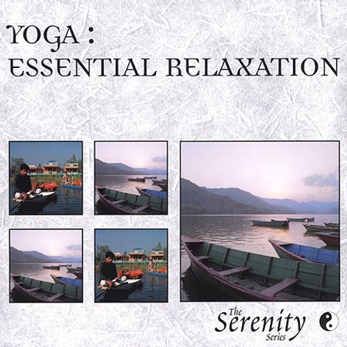Serenity Series: Yoga Essential Relaxation