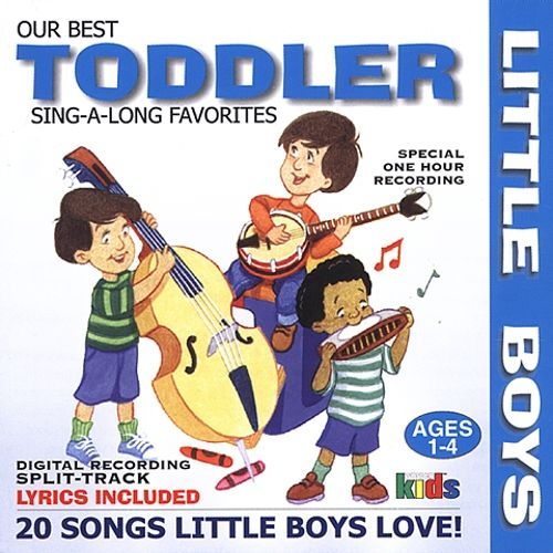 Little Boys: Our Best Toddler Sing-A-Long Favorites