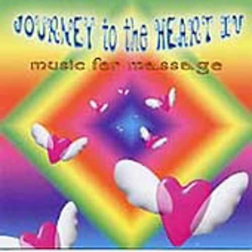Journey to the Heart, Vol. 4: Music for Massage