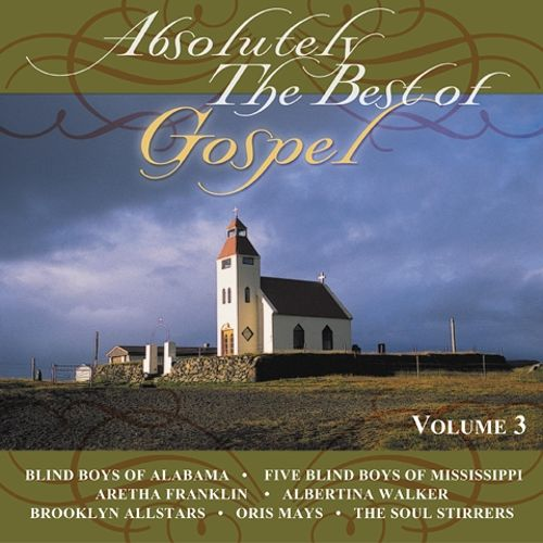 Absolutely the Best of Gospel, Vol. 3