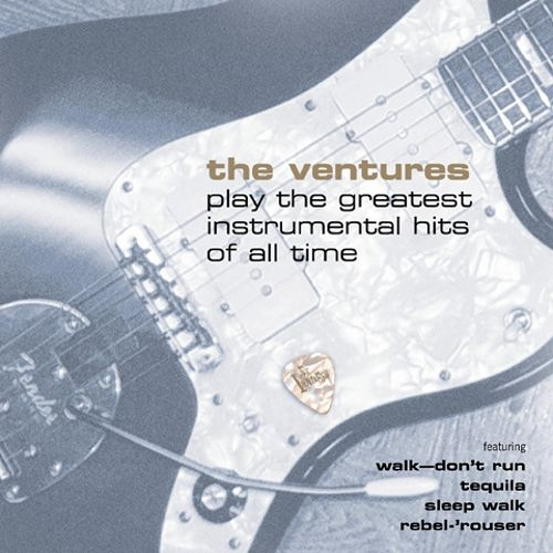 The Ventures Play the Greatest Instrumental Hits