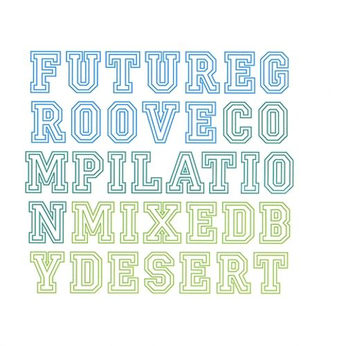 Future Groove: Compilation Mixed by Desert
