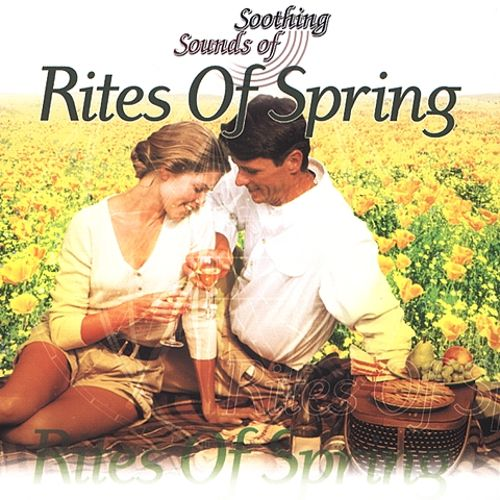 Soothing Sounds: Rites of Spring