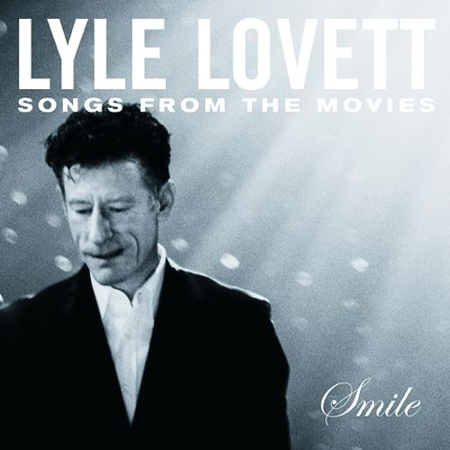 Smile : songs from the movies / Lyle Lovett.