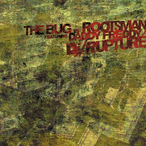 The Bug Vs. Rootsman Feat. Daddy Freddy & DJ/rupture