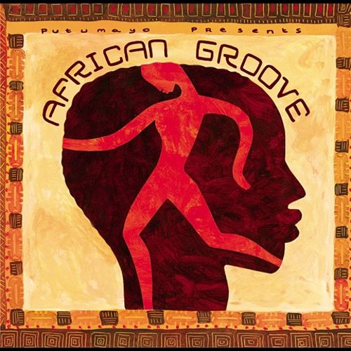 Putumayo Presents: African Groove