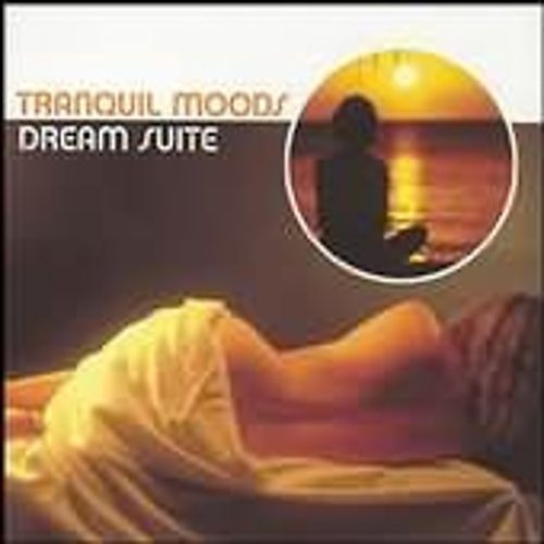 Tranquil Moods: Dream Suite