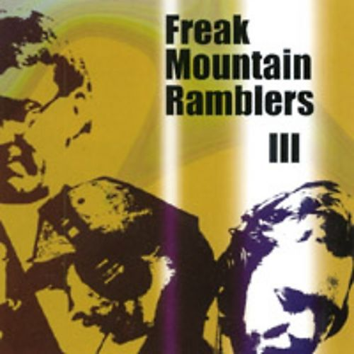 Freak Mountain Ramblers III