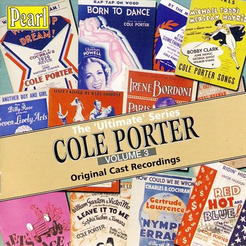 The Ultimate Cole Porter, Vol. 3 [Original Cast Recordings]