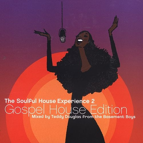 The soulful house experience vol 2 gospel house for Gospel house music
