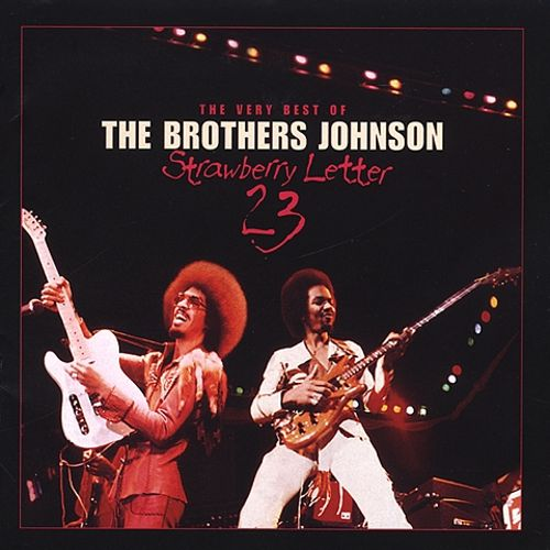 Strawberry Letter 23: The Best of the Brothers Johnson - The ...