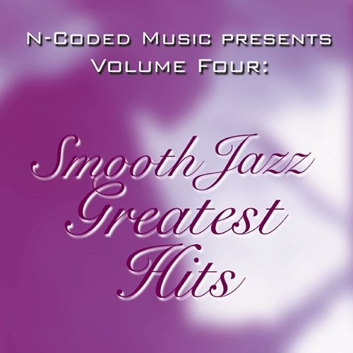 N-Coded Music Presents, Vol. 4: Smooth Jazz Greatest Hits