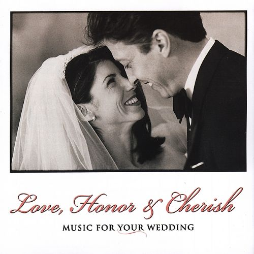 Love Songs For Weddings: Love, Honor And Cherish: Music For Your Wedding