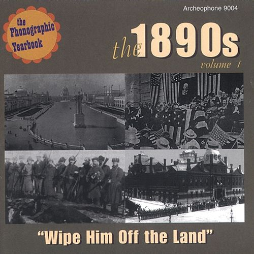 The 1890s, Vol. 1: Wipe Him Off the Land