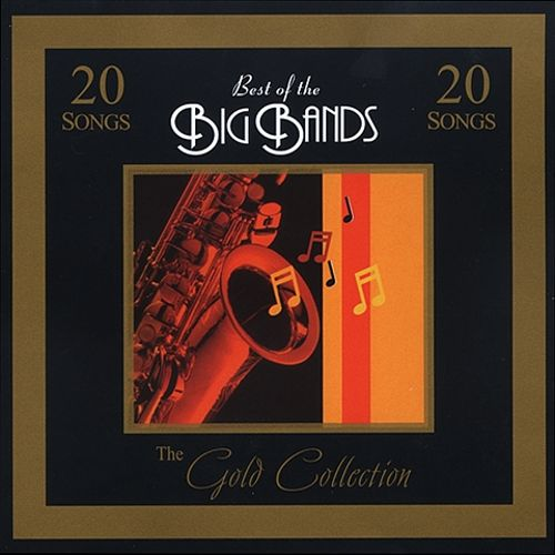 The Gold Collection: Best of the Big Bands