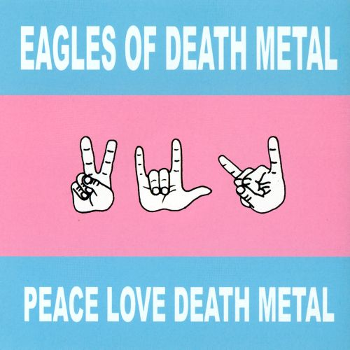 Peace, Love, Death Metal – Eagles of Death Metal (2004)