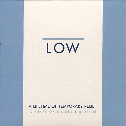 A Lifetime of Temporary Relief: 10 Years of B-Sides & Rarities