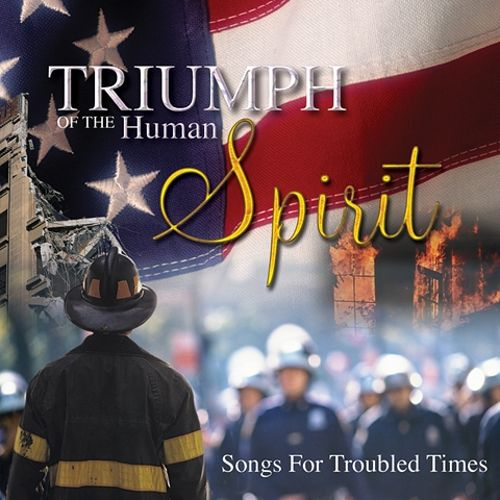 Triumph of the Human Spirit: Songs for Troubled Times