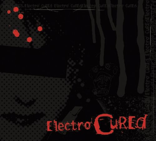 Electro Cured: An Electro Tribute to the Cure