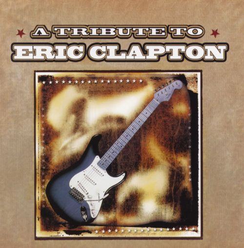 A Tribute to Eric Clapton [2004]