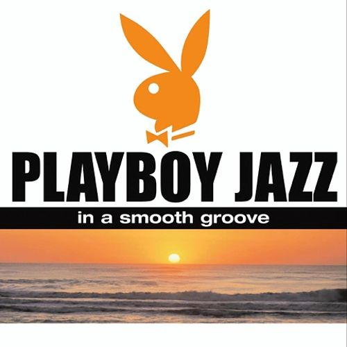 playboy jazz smooth various artists bbxa