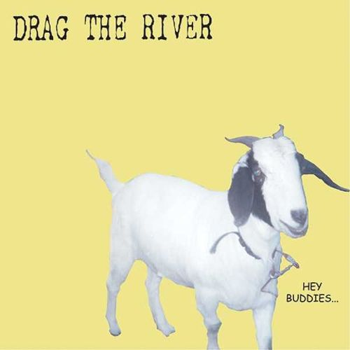 Hey Buddies Drag The River Songs Reviews Credits