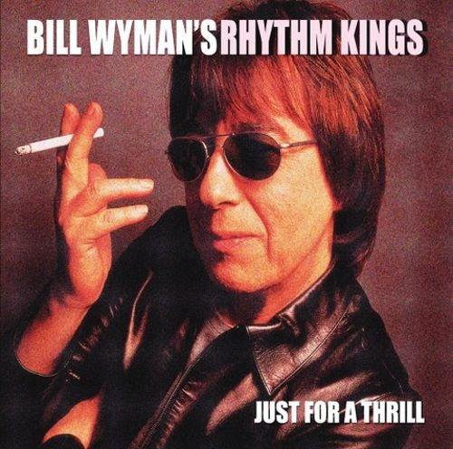 Resultat d'imatges de just for a thrill bill wyman's rhythm kings CREDITS