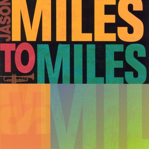 Miles to Miles: In the Spirit of Miles Davis
