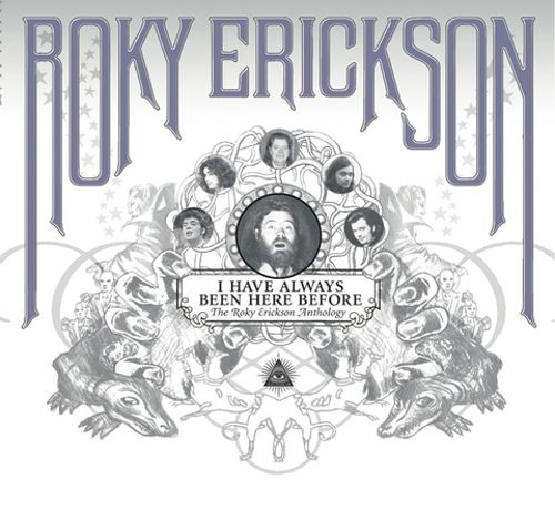 I Have Always Been Here Before: The Roky Erickson Anthology