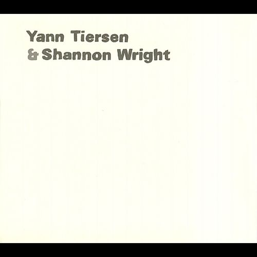 Yann Tiersen and Shannon Wright