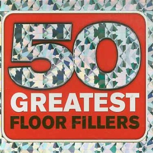 50 Greatest Floor Fillers Various Artists Songs