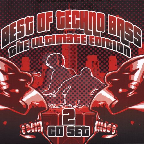 Best of Techno Bass: The Ultimate Edition