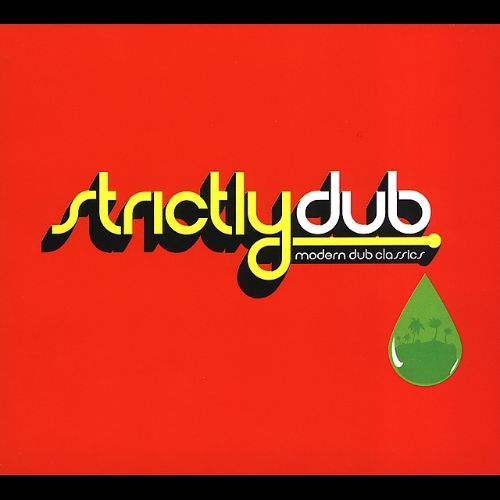 Strictly Dub: Modern Dub Classics