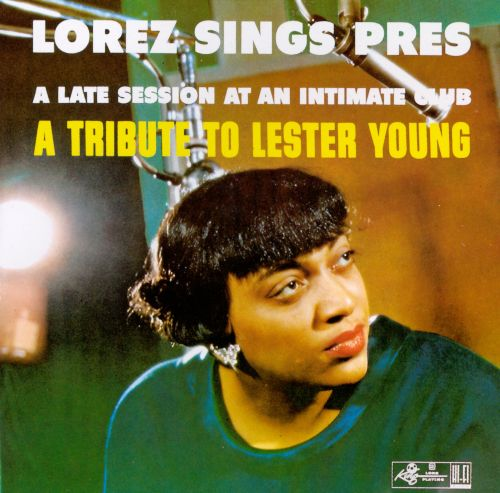 Lorez Sings Pres: A Tribute to Lester Young