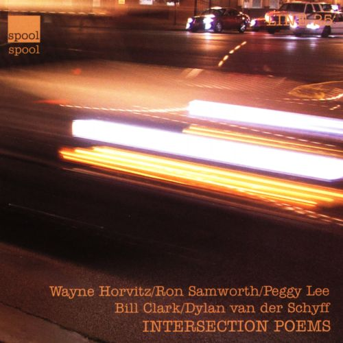Wayne Horvitz - Dylan van der Schyff - Intersection Poems