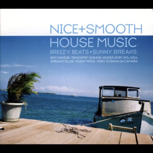 Nice and Smooth House Music: Breezy Beats and Sunny Breaks