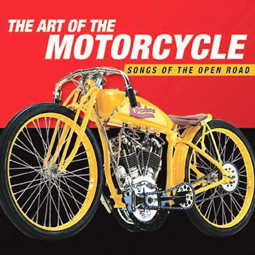 The Art of the Motorcycle: Songs of the Open Road