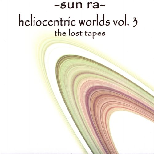 Heliocentric Worlds of Sun Ra, Vol. 3