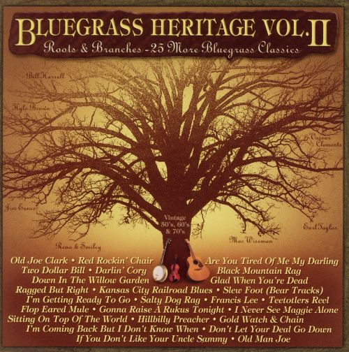Bluegrass Heritage, Vol. 2: Roots and Branches - 25 More Bluegrass Classics