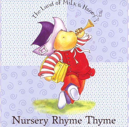 The Land of Milk and Honey: Nursery Rhyme Thyme