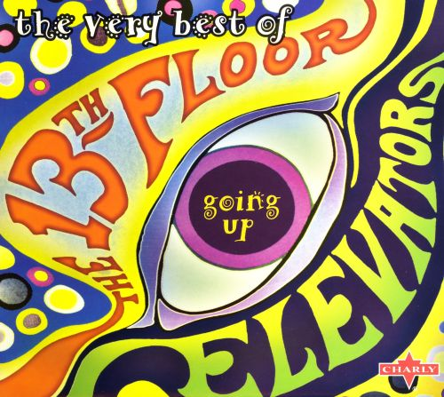 The Very Best Of The 13th Floor Elevators Going Up The