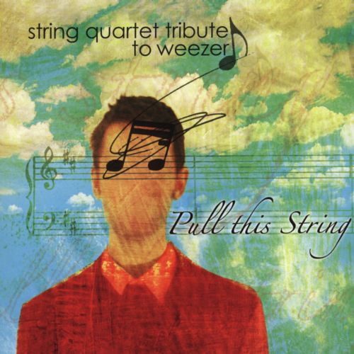 The String Quartet Tribute to Weezer: Pull This String