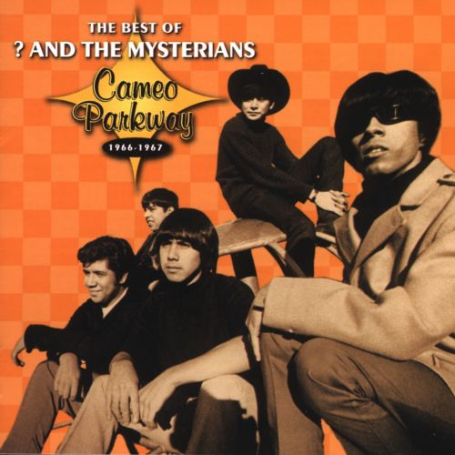 The Best of ? & the Mysterians: Cameo Parkway 1966-1967