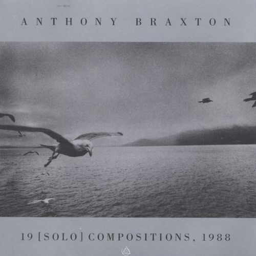 Anthony Braxton: 19 Solo Compositions